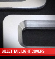 Billet Tail Light Covers